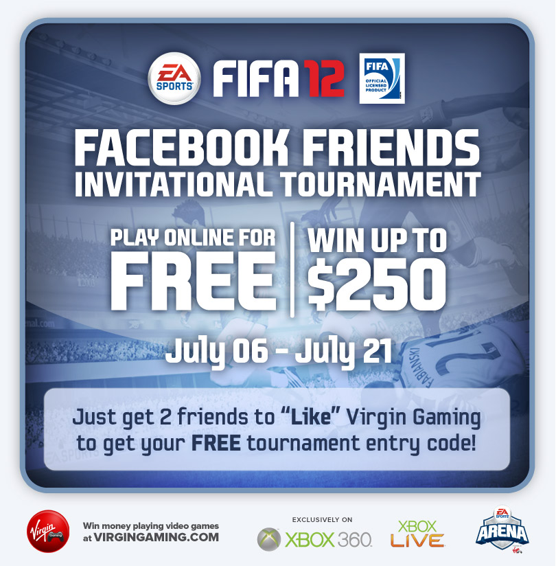 "Just get 2 friends to ""Like"" Virgin Gaming to get your FREE tournament entry code!"