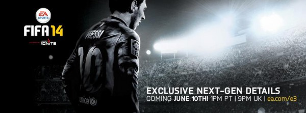 Tune in on Mon June 10th for the latest details about the next generation of EA SPORTS FIFA 14 and a live look at the EA E3 Press Conference!