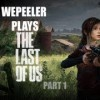 Check out Wepeeler's walkthrough of The Last of Us!