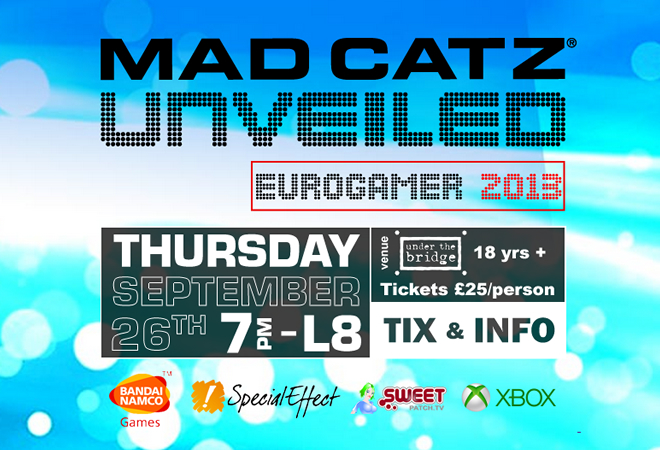 Are you ready London… for Mad Catz UNVEILED? An exclusive pre-Eurogamer event live at the home of Chelsea FC at Stamford Bridge on Thursday 26th September!!